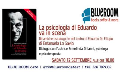 12 SET | La psicologia di Eduardo va in scena | Emanuela Lo Savio