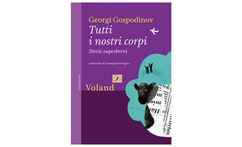 TUTTI I NOSTRI CORPI | Georgi Gospodinov