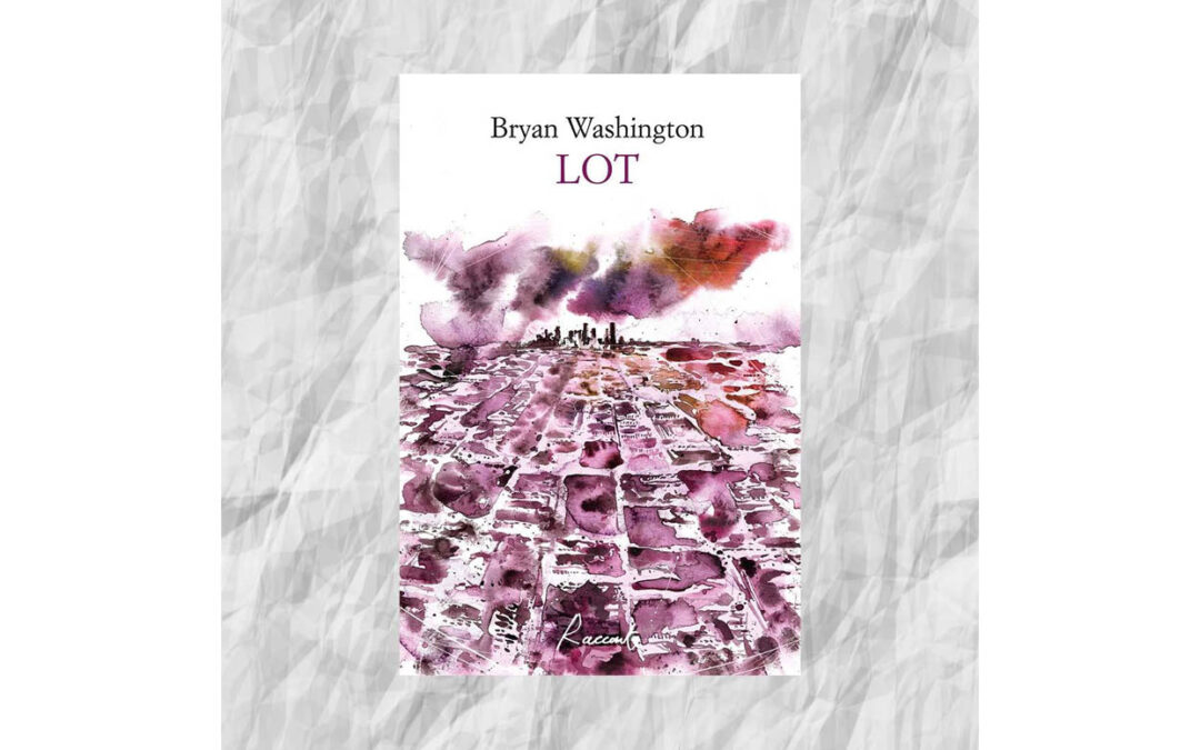LOT | Bryan Washington