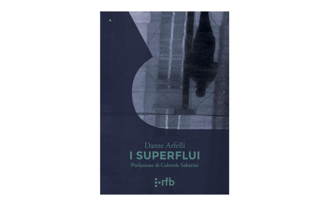NOVITA' | I superflui di Dante Arfelli