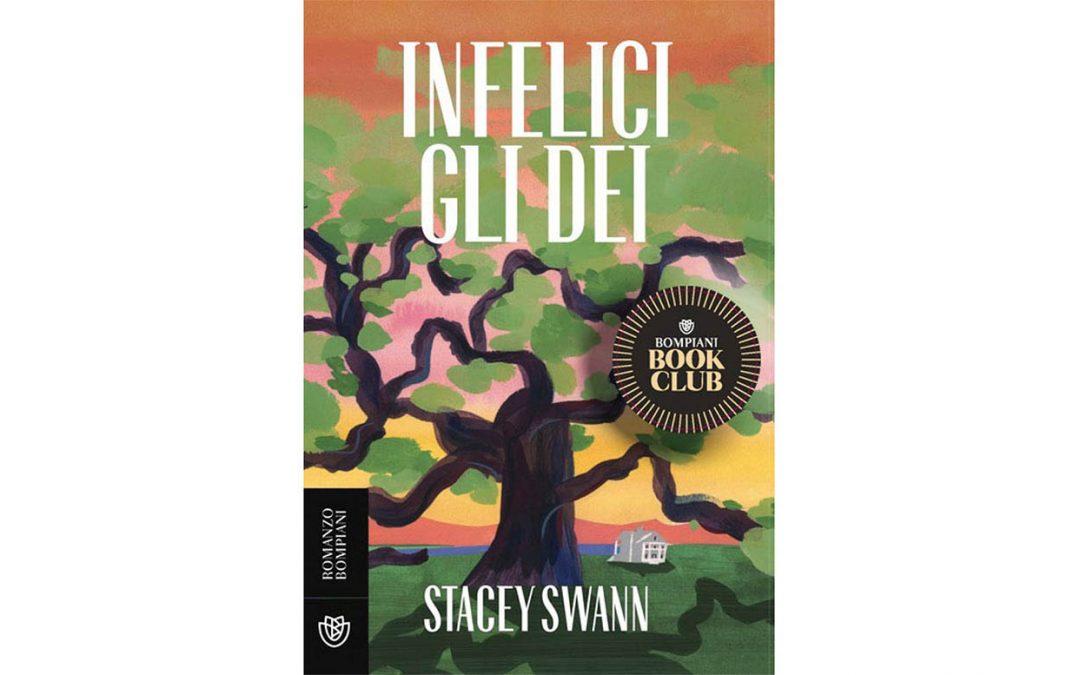 INFELICI GLI DEI | Stacey Swann